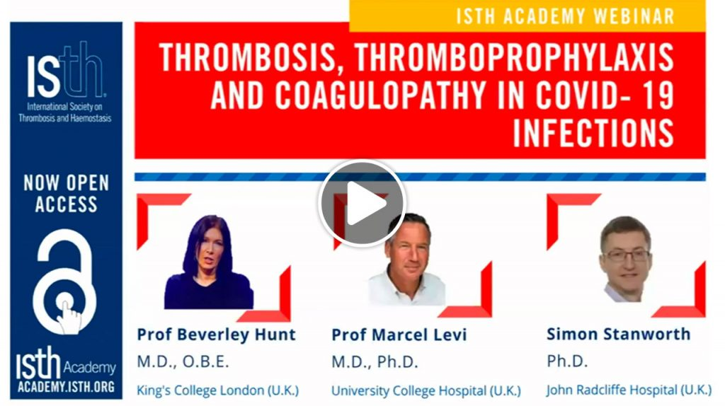 ISTH Webinar · Thrombosis, thromboprophylaxis and coagulopathy in COVID-19 infections