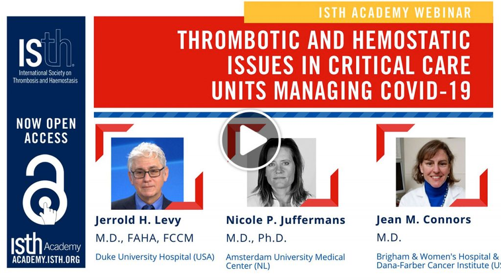ISTH Webinar · Thrombosis, Thromboprophylaxis & Coagulopathy in COVID- 19 Infections