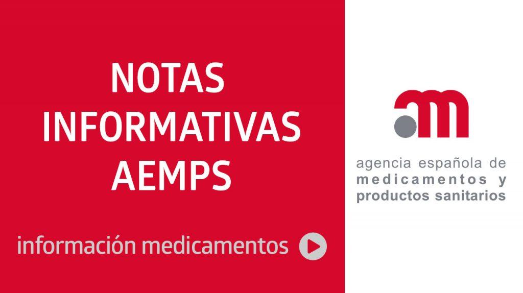Notas informativas de la Agencia Española de Medicamentos y Productos Sanitarios (AEMPS)