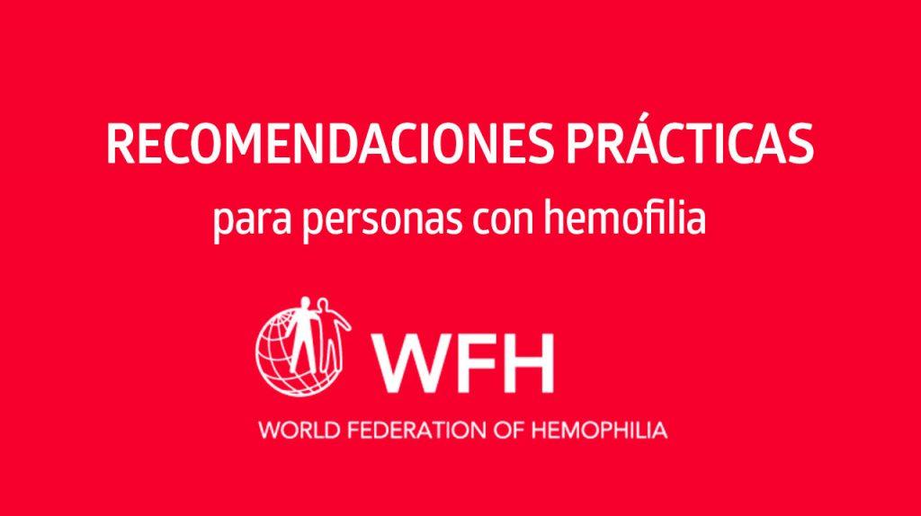Recomendaciones prácticas para personas con hemofilia · WFH