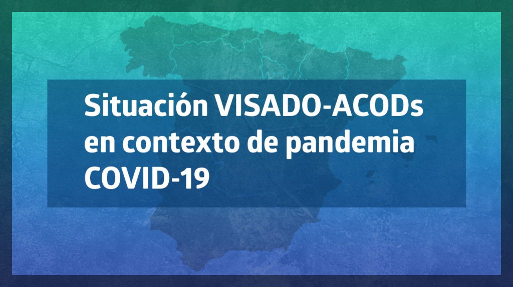 Situación visado ACODs en contexto de pandemia COVID-19