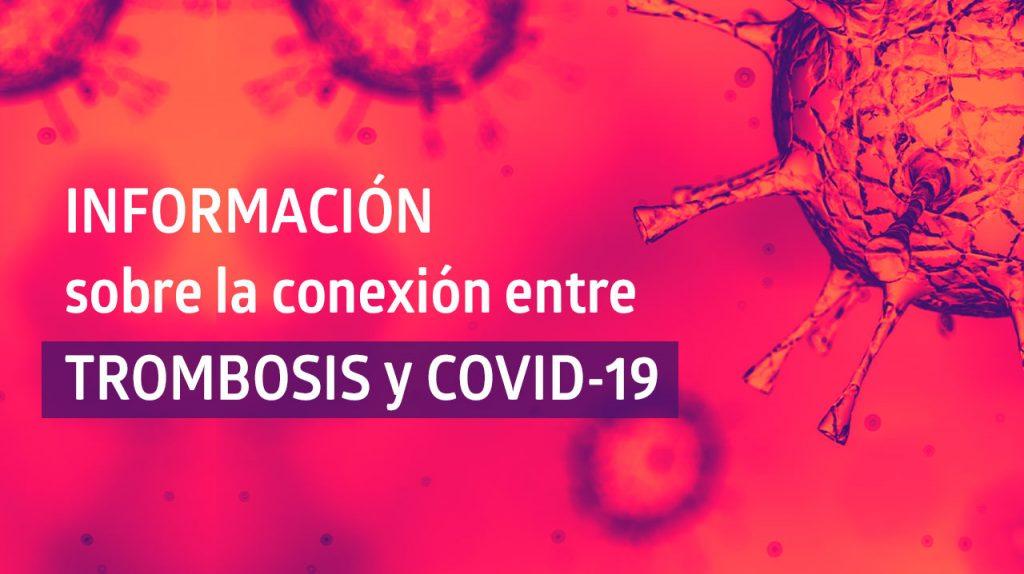 Información sobre la conexión entre trombosis y COVID-19