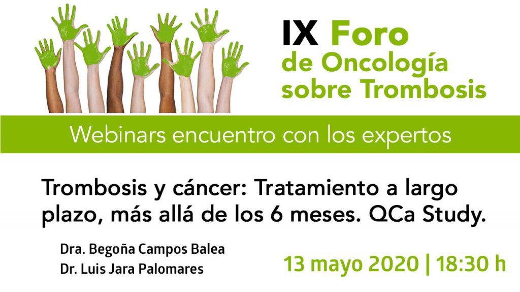 Trombosis y cáncer: Tratamiento a largo plazo, más allá de los 6 meses. QCa Study · IX Foro de Oncología sobre trombosis