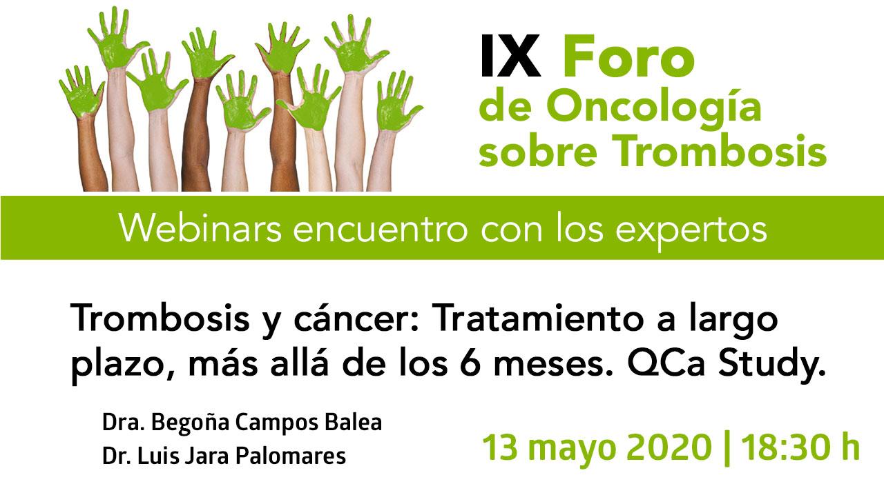 Trombosis y cáncer: Tratamiento a largo plazo, más allá de los 6 meses. QCa Study. · IX Foro de Oncología sobre trombosis