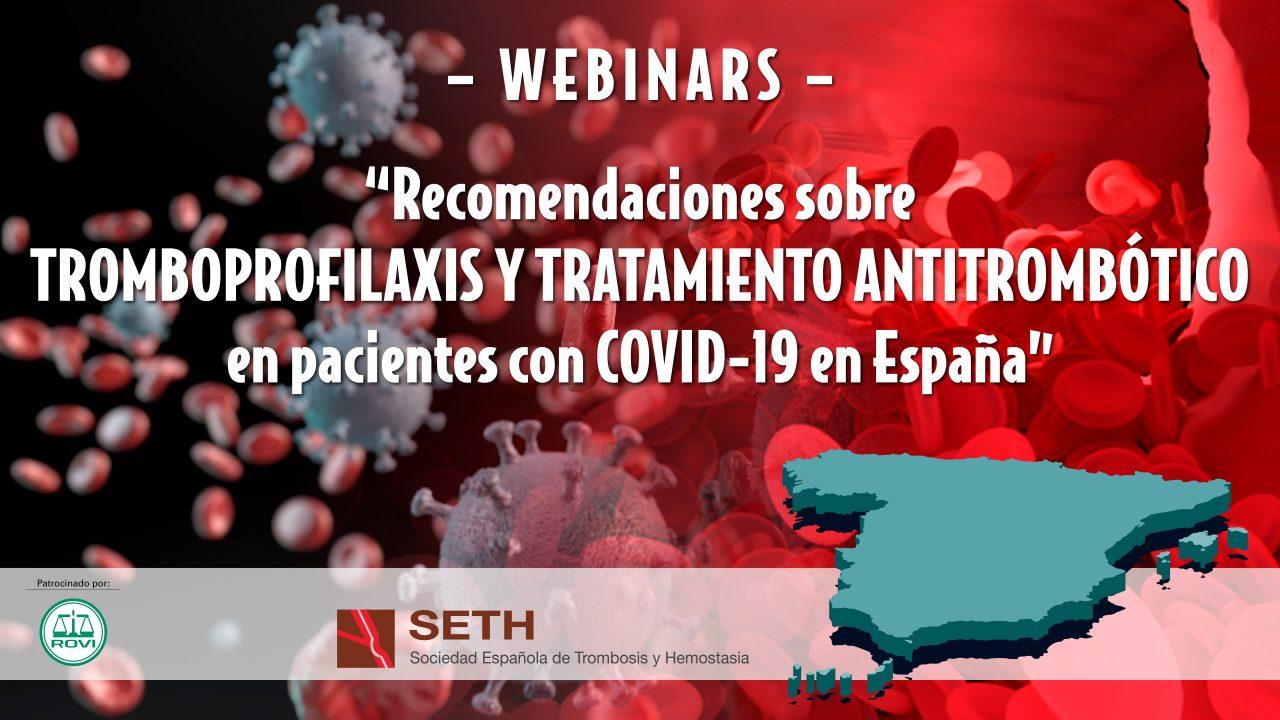 Webinar SETH · Recomendaciones sobre Tromboprofilaxis y Tratamiento Antitrombótico en pacientes con COVID-19 en España.