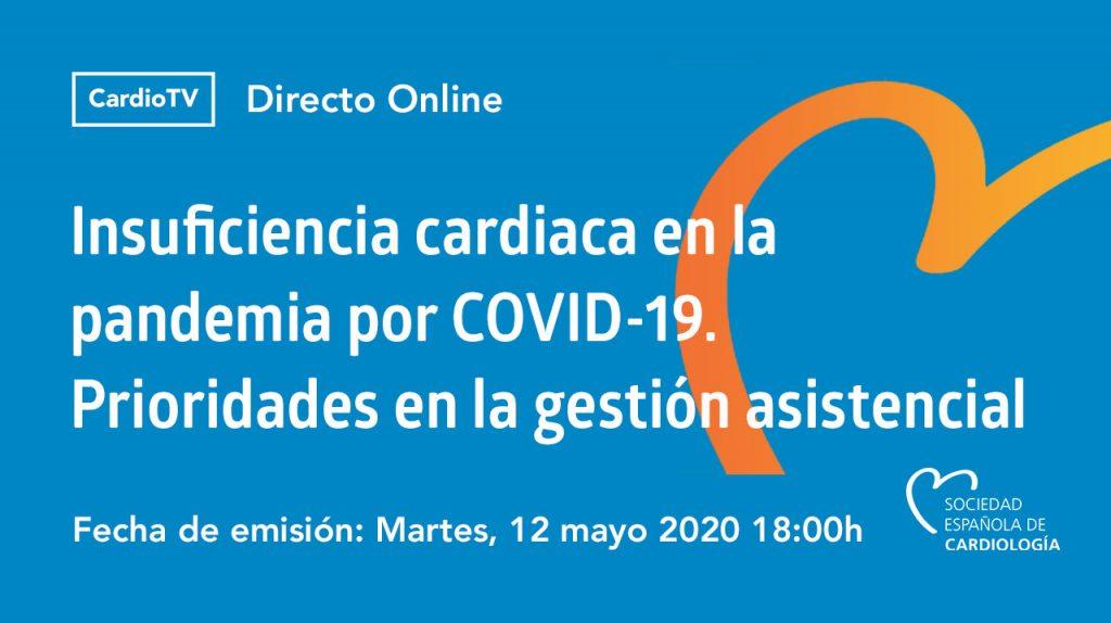Webinar SEC · Insuficiencia cardiaca en la pandemia por COVID-19. Prioridades en la gestión asistencial