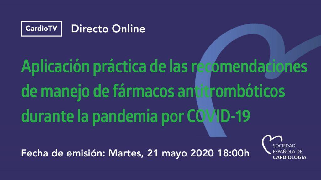 Webinar SEC · Aplicación práctica de las recomendaciones de manejo de fármacos antitrombóticos durante la pandemia por COVID-19