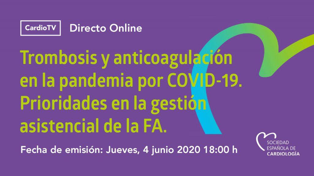 WEBINAR SEC · Trombosis y anticoagulación en la pandemia por COVID-19. Prioridades en la gestión asistencial de la FA.