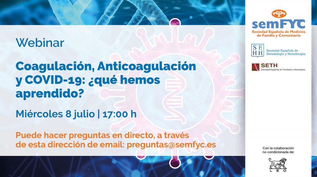 Coagulación, Anticoagulación y COVID-19: ¿qué hemos aprendido?