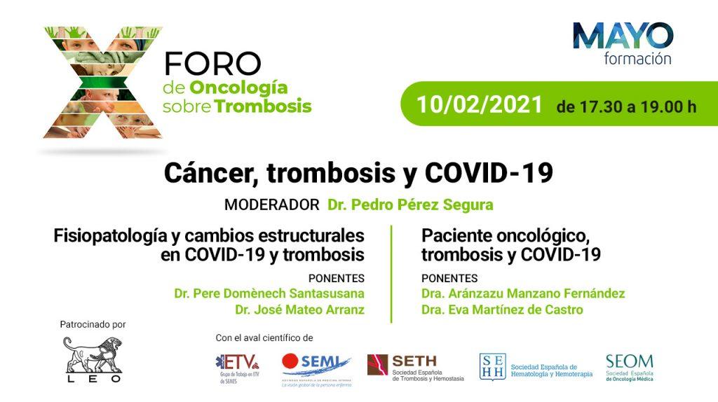 Cáncer, trombosis y COVID-19 · X Foro de Oncología sobre Trombosis